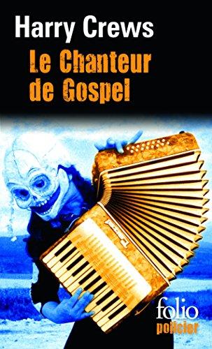 Le Chanteur de Gospel par Harry Crews