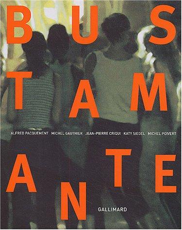 Jean-Marc Bustamante par Alfred Pacquement, Michel Gauthier, Jean-Pierre Criqui, Katy Siegel, Michel Poivert