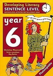 Developing Literacy: Sentence Level Activities Year 6 Sentence-Level Activities for the Literacy Hour