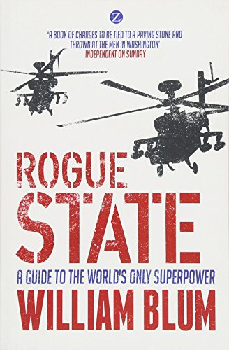 Rogue State: A Guide to the Worlds Only Superpower por William Blum