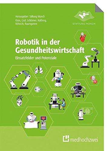 Robotik in der Gesundheitswirtschaft. Einsatzfelder und Potenziale