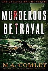 Murderous Betrayal (DI Kayli Bright Book 4)