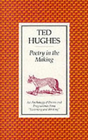 Poetry in the Making: An Anthology of Poems and Programmes from Listening and Writing por Ted Hughes