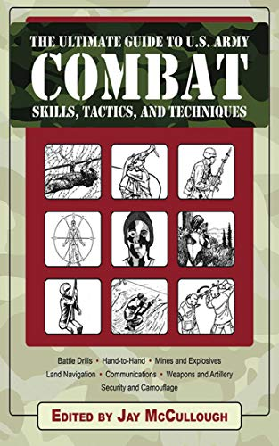 Ultimate Guide to U.S. Army Combat Skills, Tactics, and Techniques (The Ultimate Guides) (Forces Survival Messer Special)