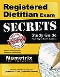 Registered Dietitian Exam Secrets: Dietitian Test Review for the Registered Dietitian Exam (Mometrix Secrets Study Guides)