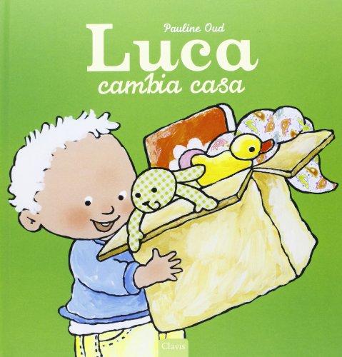 Luca cambia casa. Ediz. illustrata