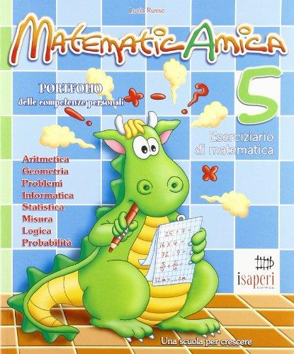 MatematicAmica. Eserciziario di matematica. Per la Scuola elementare: 5