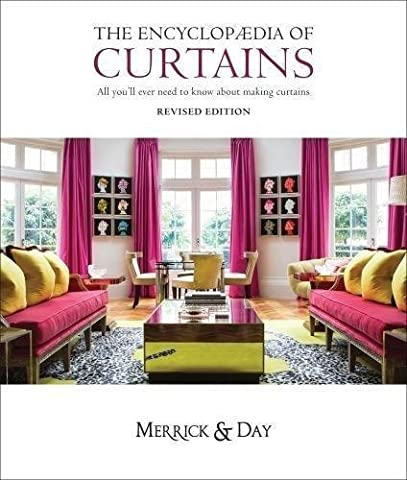 Encyclopaedia of Curtains: All You'll Ever Need to Know About