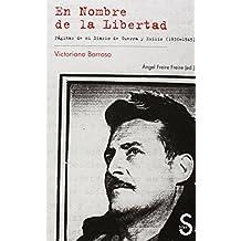 En nombre de la libertad. Páginas de mi Diario de Guerra y Exilio (1936-1945) (Serie Historia)