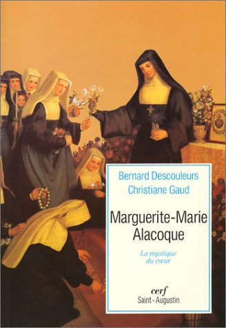Marguerite-Marie Alacoque : La Mystique du coeur