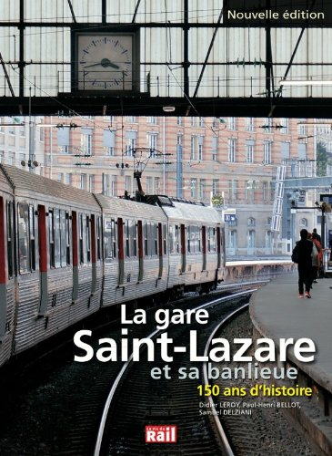 Gare Saint Lazare et Sa Banlieue 150 Ans d'Histoire (la) par Didier Leroy