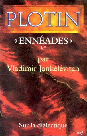 PLOTIN,  ENNEADES  I,3. : Sur la dialectique
