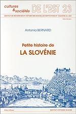 Petite histoire de la Slovénie de Antonia Bernard