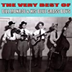 The Very Best of Bill Monroe & His Bl...