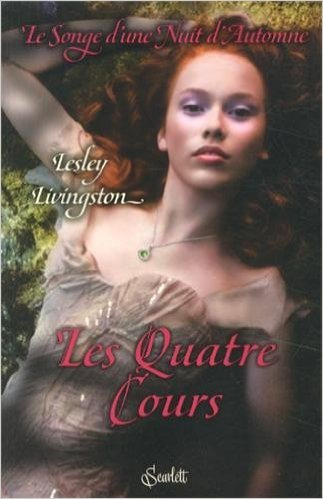 LE SONGE D'UNE NUIT D'AUTOMNE T02 : LES QUATRE COURS de Lesley Livingston ( 18 septembre 2013 ) pdf epub download ebook