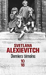 Derniers témoins de Svetlana ALEXIEVITCH