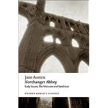 Northanger Abbey, Lady Susan, The Watsons, Sanditon (Oxford World's Classics) by Jane Austen (2008-05-15)