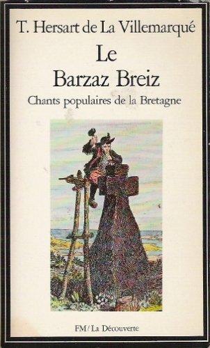 Le Barzaz Breiz : Chants populaires de la Bretagne par Théodore Hersart de la Villemarqué