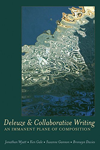 Deleuze and Collaborative Writing: An Immanent Plane of Composition (Complicated Conversation) by Jonathan Wyatt (2011-03-18)