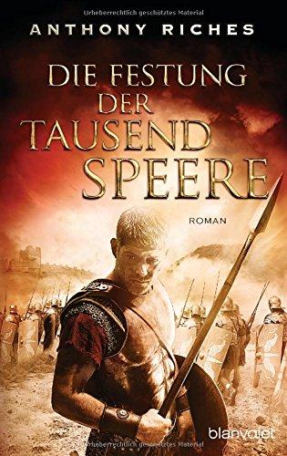 Die Festung der tausend Speere: Roman (Imperium-Saga, Band 3) (3 Speer)