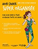Mon cahier Super organisée - Format Kindle - 9782263153099 - 4,99 €