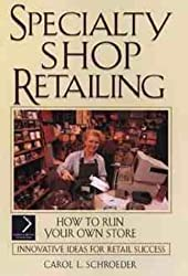 Speciality Shop Retailing: How to Run Your Own Store (National Retail Federation)