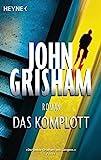 Das Komplott: Roman - John Grisham