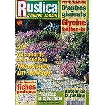 RUSTICA [No 1527] du 31/03/1999 - D'AUTRE GLAIEULS - GLYCINE - FLEURISSEZ UN DALLAGE - LA CIBOULETTE - AUTOUR E LA PISCINE.