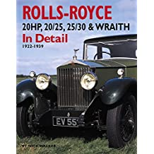 Rolls-Royce: 20HP, 20/25, 25/30 and Wraith in Detail, 1922-1939
