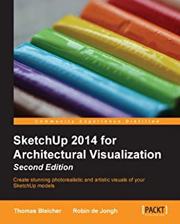 SketchUp 2014 for Architectural Visualization Second Edition par [Bleicher, Thomas]