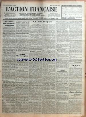 ACTION FRANCAISE (L') [No 286] du 13/10/1931 - PARLEZ DONC D'AUTRE CHOSE - LE PACTE DES NATIONAUX ALLEMANDS PAR LEON DAUDET - AVANT WASHINGTON - LA POLITIQUE - I - POUR LA VALISE DU VOYAGEUR PIERRE LAVAL - II - IDEALISME ET COQUINERIE PAR J. DELEBECQUE - III - LE RAPPORT D'UNE VOYAGEUSE - IV - UNE POLITIQUE FRANCAISE - V - QUESTION AUX CANDIDATS NATIONAUX - VI - A TOUS ET A CHACUN PAR CHARLES MAURRAS - ECHOS - L'ESPAGNE EN REPUBLIQUE - LA QUESTION RELIGIEUSE PAR GEORGES CALZANT par Collectif
