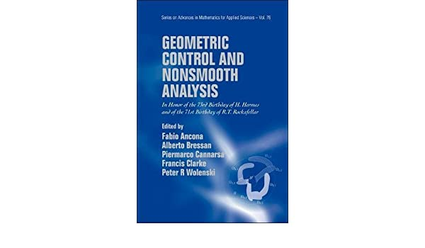 geometric control and nonsmooth analysis bressan a cannarsa piermarco ancona f