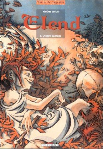 Elend, tome 1 : Un rêve bizarre par Jérôme Simon