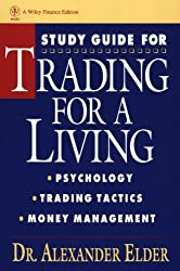 Study Guide for Trading for a Living: Psychology, Trading Tactics, Money Management (Wiley Finance Book 87)