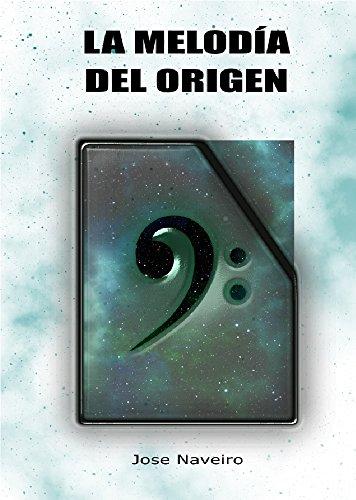 La melodía del origen eBook: Naveiro, Jose: Amazon.es: Tienda Kindle