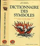 dictionnaire des symboles mythes r?ves coutumes gestes formes figures couleurs nombres