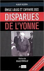 Émile Louis - L'Affaire des disparues de l'Yonne de H. Besson