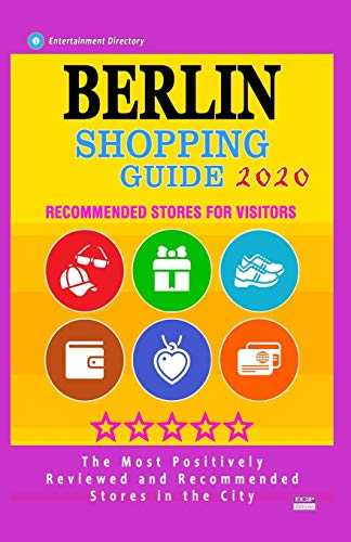 Berlin Shopping Guide 2020: Best Rated Stores in Berlin, Germany, Boutiques and Specialty Shops Recommended for Visitors (Shopping Guide 2020)
