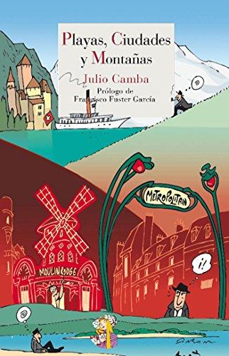 Playas, ciudades y montañas (Literatura Reino de Cordelia nº 8) por Julio Camba