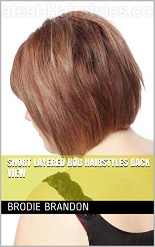 Short Layered Bob Hairstyles Back View Ebook Brodie Brandon Amazon