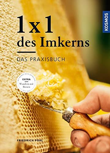 1 x 1 des Imkerns: Das Praxisbuch