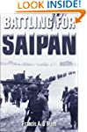 Battling for Saipan: The True Story o...