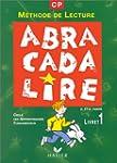ABRACADABRALIRE CP. : Livret 1, M�tho...