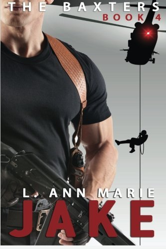 The Baxters: Jake: Book 4: Volume 4 by L. Ann Marie (2015-11-01)