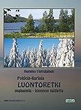 Luontoretki: Pohjois-Karjala - Maisemia - Luonnon Taidetta