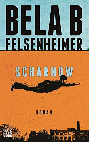 Buchseite und Rezensionen zu 'Scharnow: Roman' von Bela B Felsenheimer