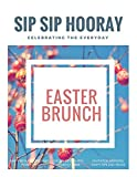 Sip Sip Hooray Presents: An Easter Brunch (English Edition)