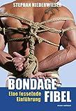 Bondage-Fibel: Eine fesselnde Einführung