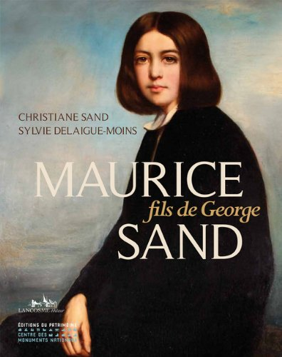 Maurice Sand, fils de George par Christiane Sand, Sylvie Delaigue-Moins