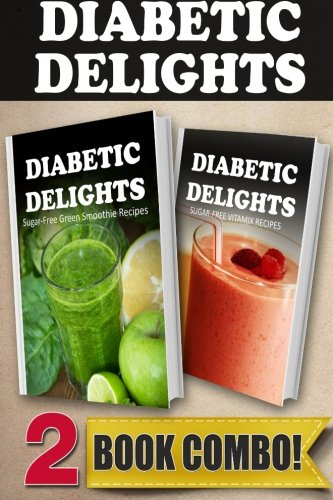 sugar-free-green-smoothie-recipes-and-sugar-free-vitamix-recipes-2-book-combo-diabetic-delights
